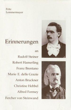 Erinnerungen an Rudolf Steiner, Franz Brentano, Anton Bruckner, Fercher von Steinwand, Robert Hamerling