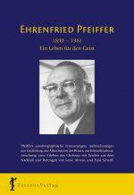 Ehrenfried Pfeiffer – Ein Leben für den Geist